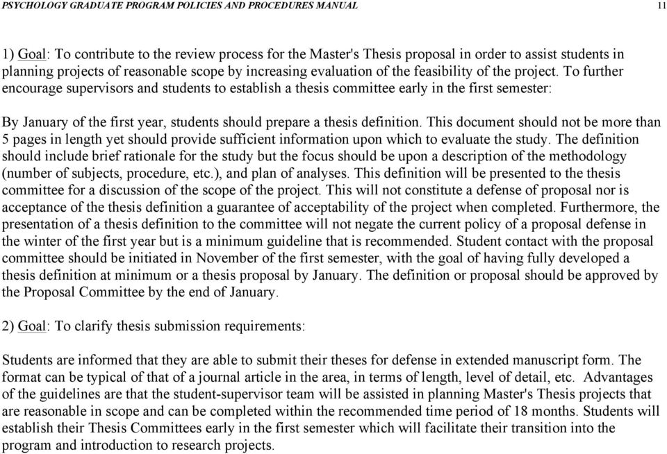 To further encourage supervisors and students to establish a thesis committee early in the first semester: By January of the first year, students should prepare a thesis definition.