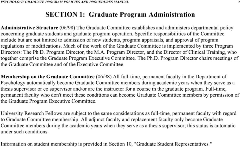 Specific responsibilities of the Committee include but are not limited to admission of new students, program appraisals, and approval of program regulations or modifications.