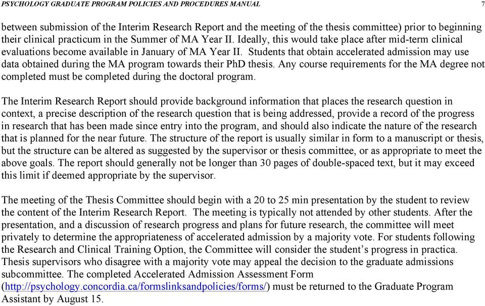 Students that obtain accelerated admission may use data obtained during the MA program towards their PhD thesis.