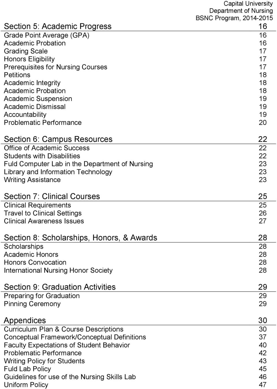 22 Fuld Computer Lab in the 23 Library and Information Technology 23 Writing Assistance 23 Section 7: Clinical Courses 25 Clinical Requirements 25 Travel to Clinical Settings 26 Clinical Awareness