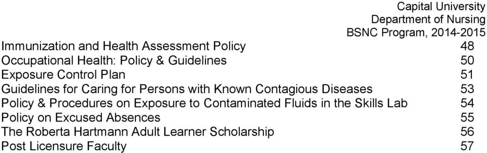 53 Policy & Procedures on Exposure to Contaminated Fluids in the Skills Lab 54 Policy on