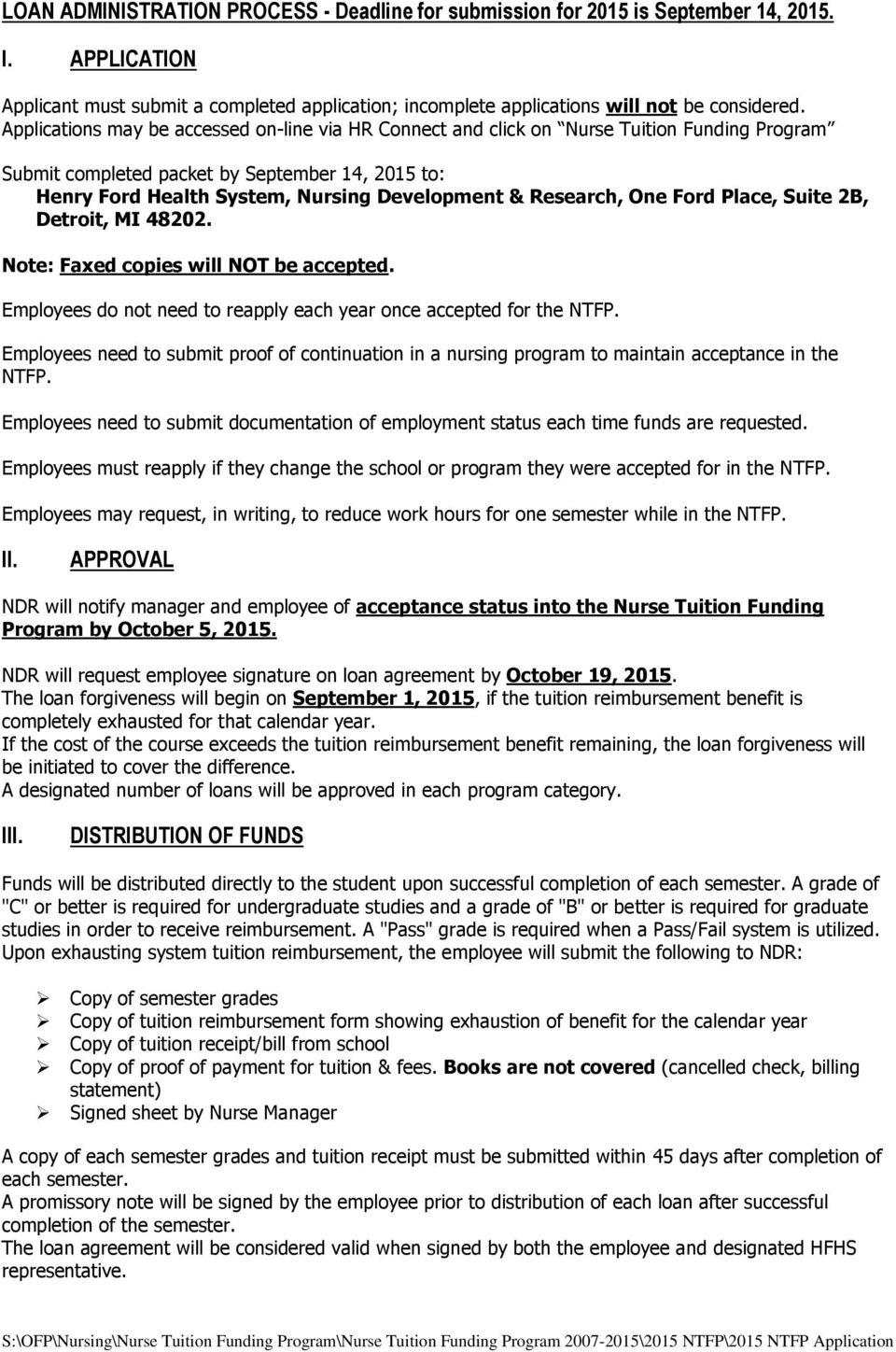 Research, One Ford Place, Suite 2B, Detroit, MI 48202. Note: Faxed copies will NOT be accepted. Employees do not need to reapply each year once accepted for the NTFP.