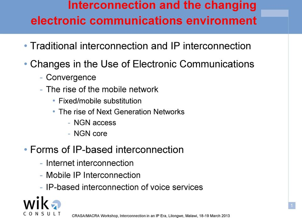 network Fixed/mobile substitution The rise of Next Generation Networks - NGN access - NGN core Forms of