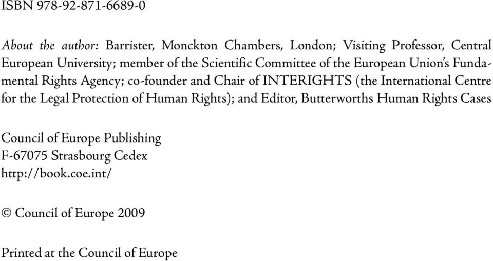 INTERIGHTS (the International Centre for the Legal Protection of Human Rights); and Editor, Butterworths Human Rights