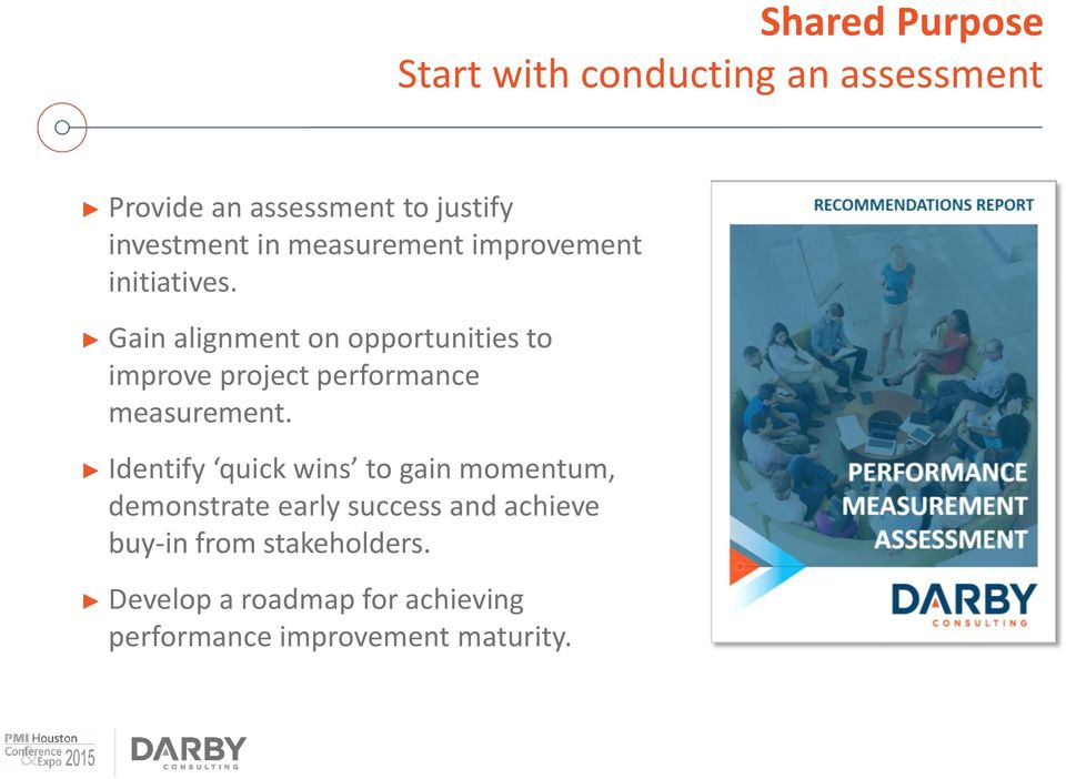 Gain alignment on opportunities to improve project performance measurement.