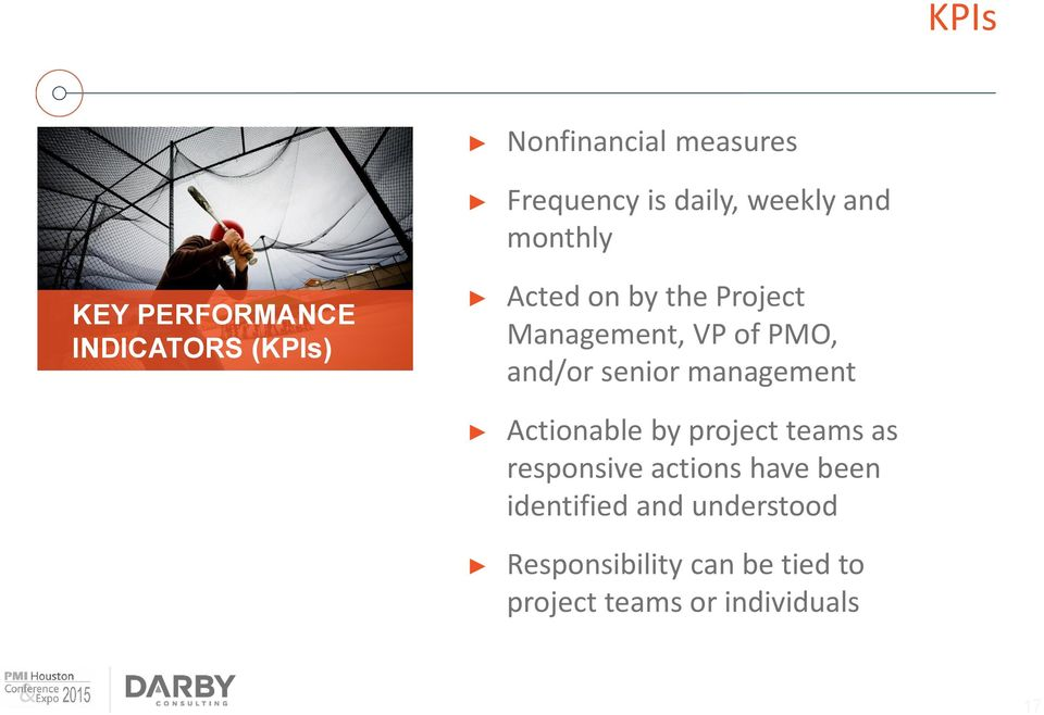 senior management Actionable by project teams as responsive actions have been
