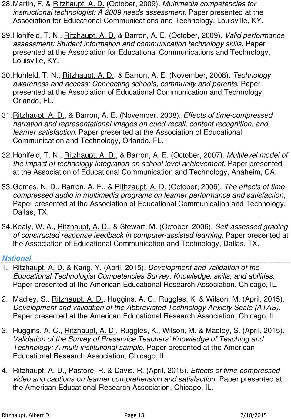 Valid performance assessment: Student information and communication technology skills. Paper presented at the Association for Educational Communications and Technology, Louisville, KY. 30. Hohfeld, T.