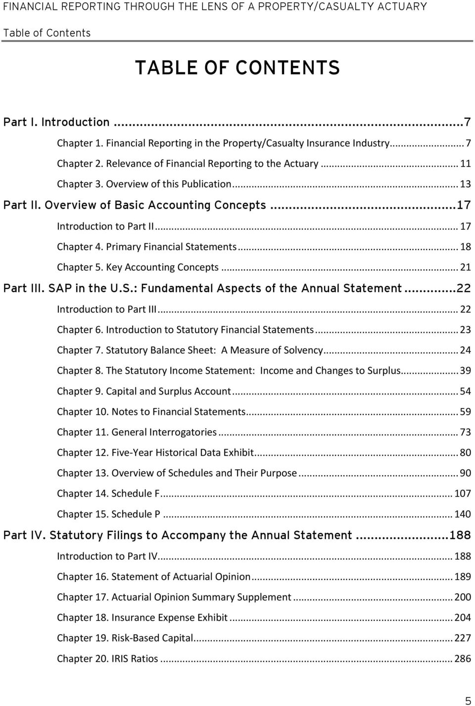 Primary Financial Statements... 18 Chapter 5. Key Accounting Concepts... 21 Part III. SAP in the U.S.: Fundamental Aspects of the Annual Statement... 22 Introduction to Part III... 22 Chapter 6.