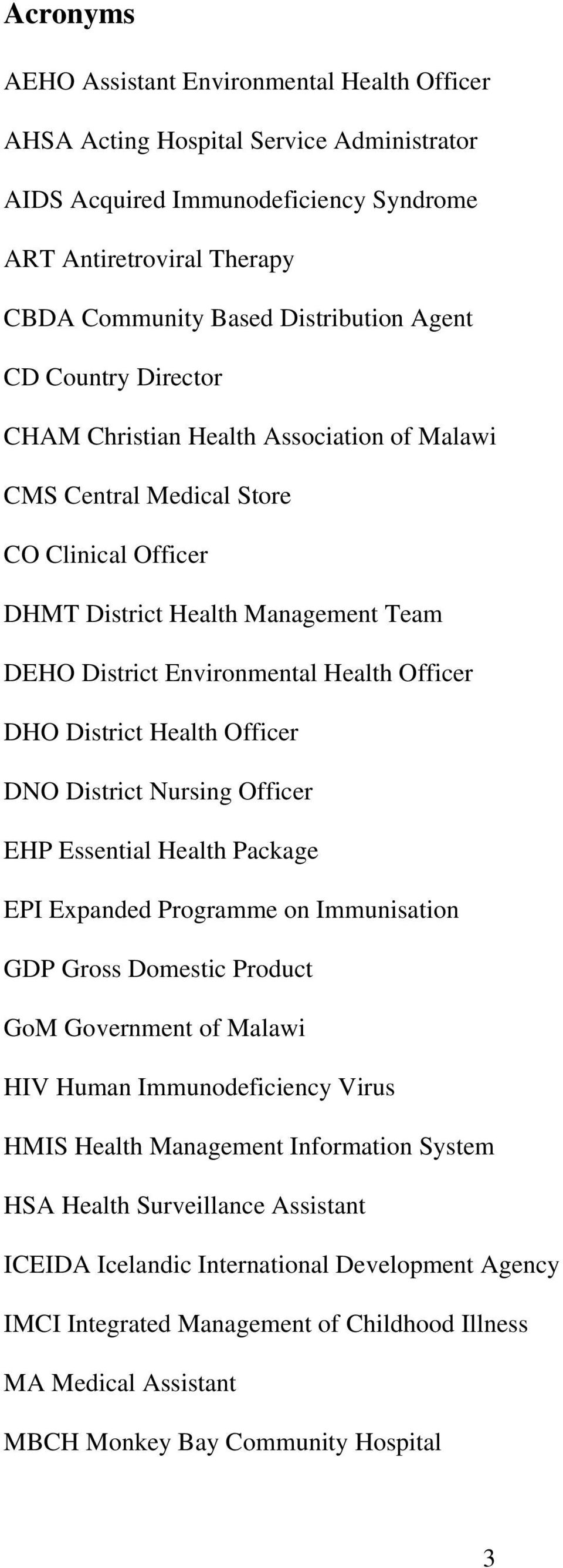 District Health Officer DNO District Nursing Officer EHP Essential Health Package EPI Expanded Programme on Immunisation GDP Gross Domestic Product GoM Government of Malawi HIV Human Immunodeficiency