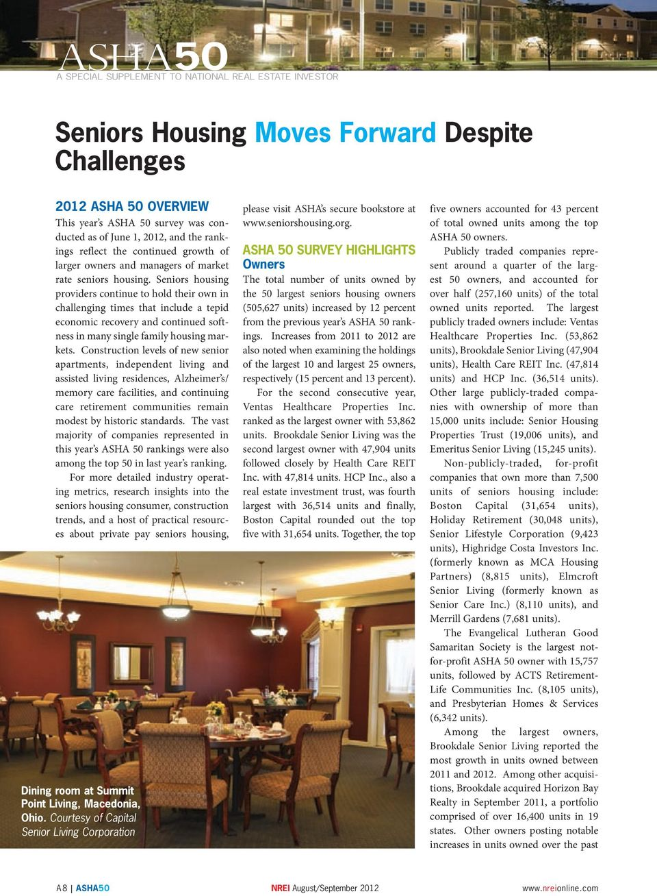 Seniors housing providers continue to hold their own in challenging times that include a tepid economic recovery and continued softness in many single family housing markets.
