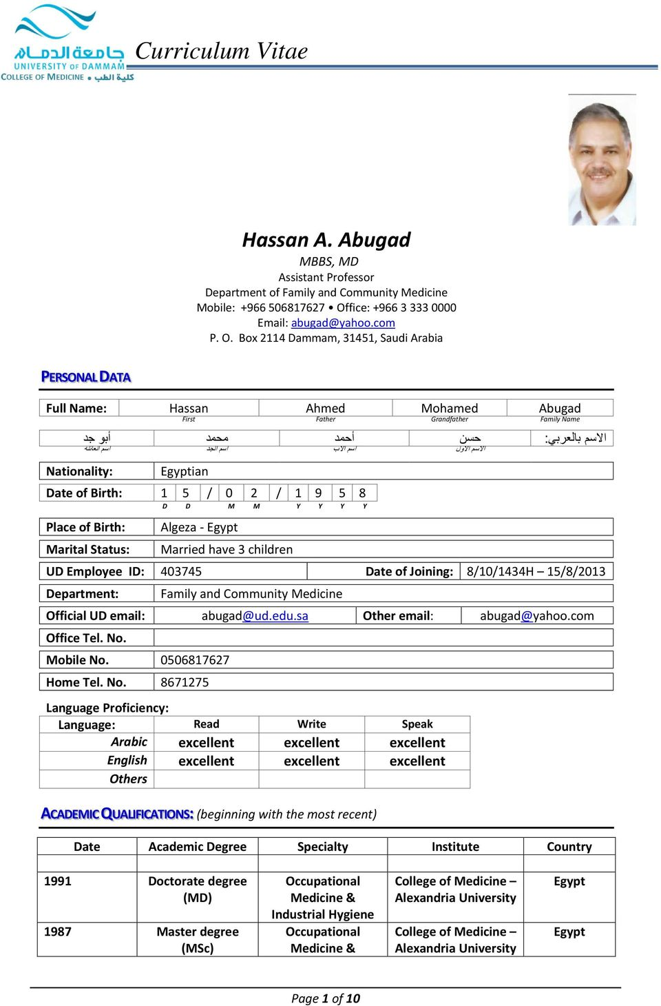 Box 2114 Dammam, 31451, Saudi Arabia PERSONAL DATA Full Name: Hassan Ahmed Mohamed Abugad First Father Grandfather Family Name Nationality: ا بو جد الاسم بالعربي : حسن ا حمد محمد اسم العاي لة اسم