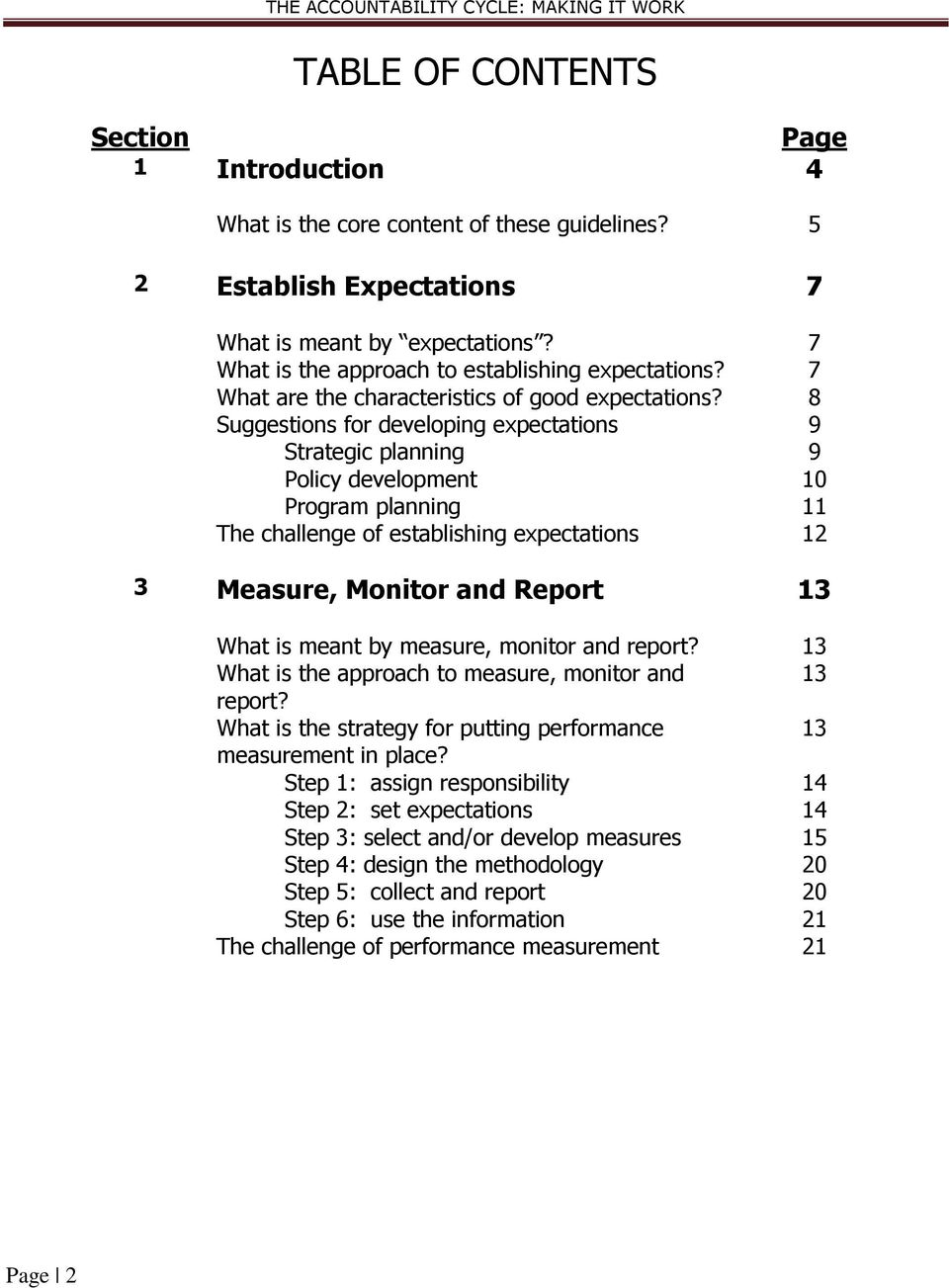 8 Suggestions for developing expectations 9 Strategic planning 9 Policy development 10 Program planning 11 The challenge of establishing expectations 12 3 Measure, Monitor and Report 13 What is meant