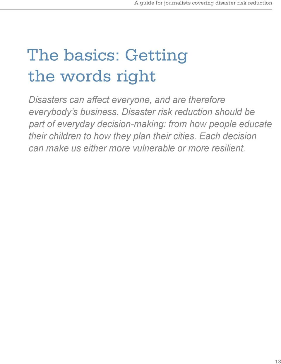 Disaster risk reduction should be part of everyday decision-making: from how people educate