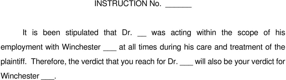 all times during his care and treatment of the plaintiff.