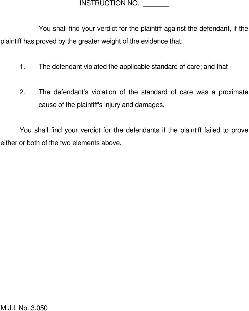 of the evidence that: 1. The defendant violated the applicable standard of care; and that 2.