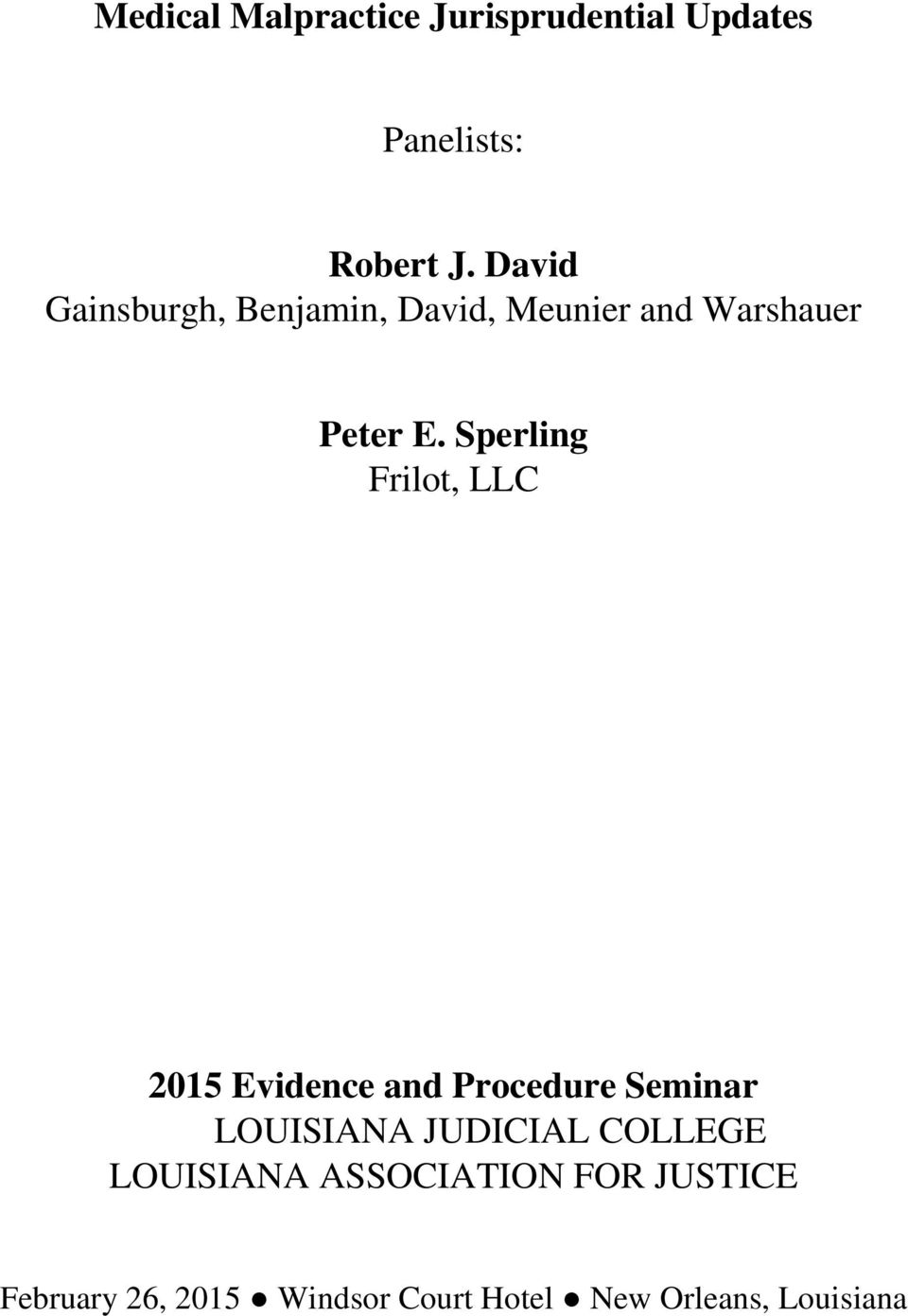 Sperling Frilot, LLC 2015 Evidence and Procedure Seminar LOUISIANA JUDICIAL