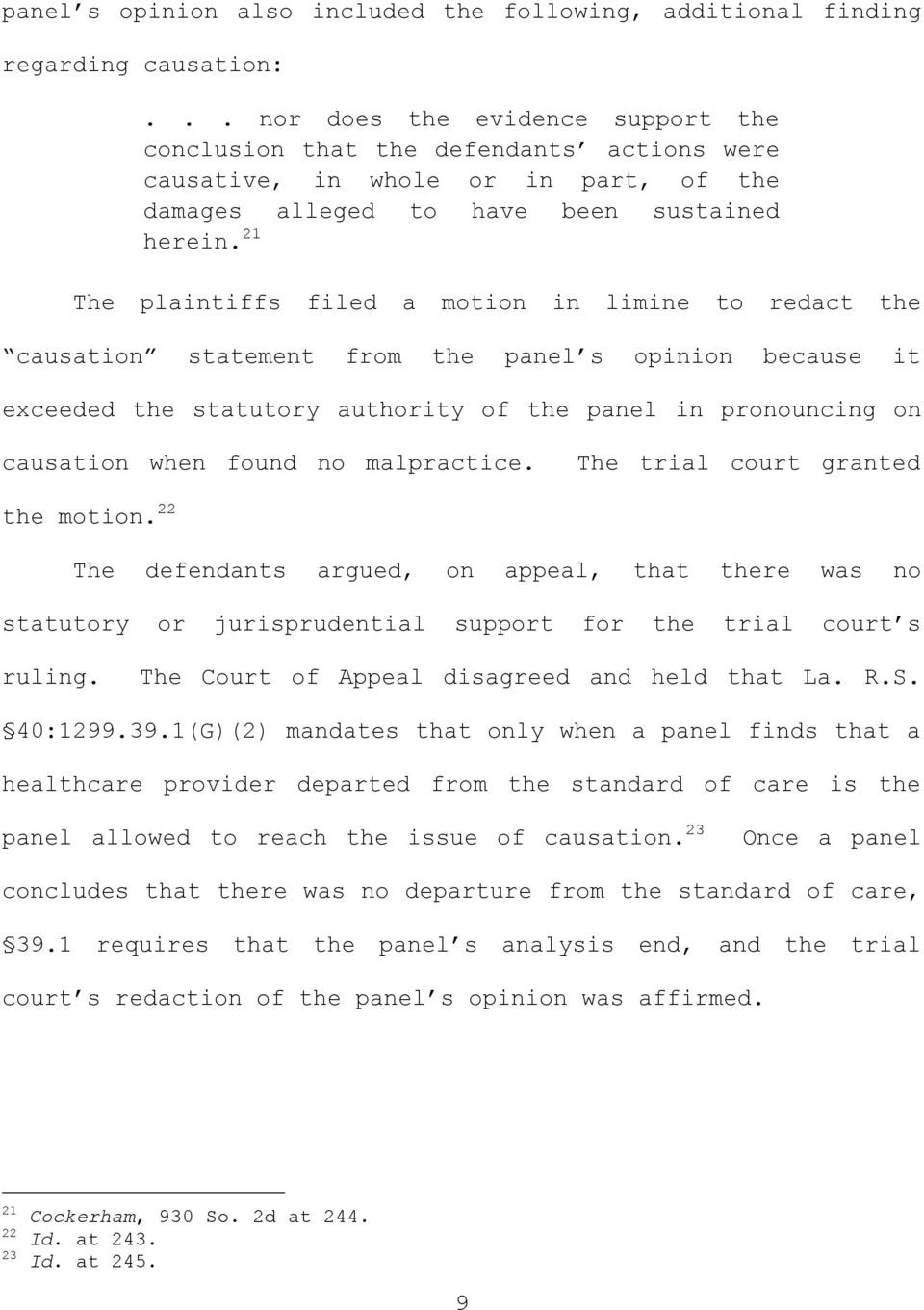 21 The plaintiffs filed a motion in limine to redact the causation statement from the panel s opinion because it exceeded the statutory authority of the panel in pronouncing on causation when found