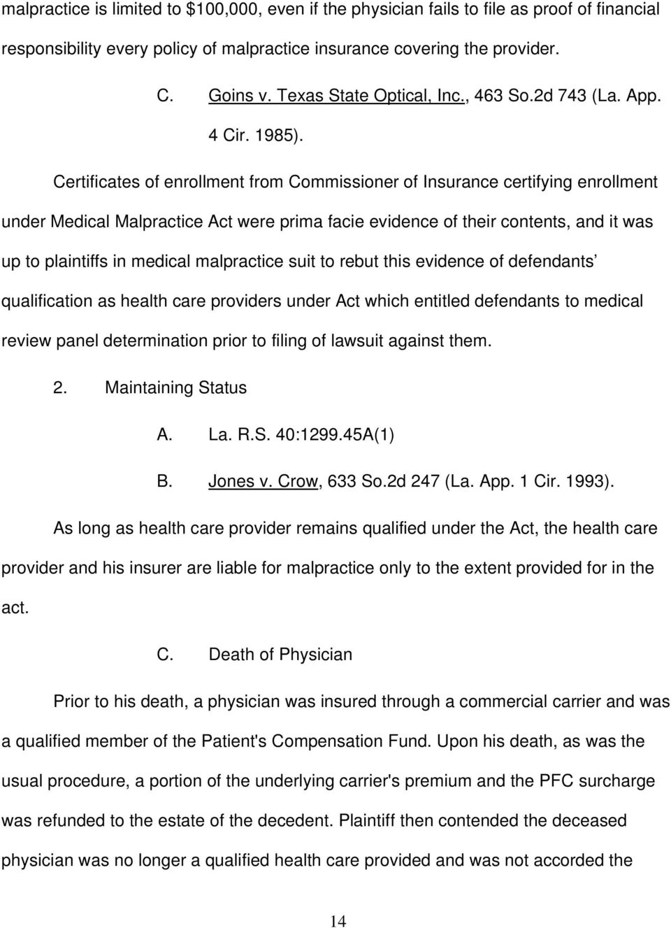 Certificates of enrollment from Commissioner of Insurance certifying enrollment under Medical Malpractice Act were prima facie evidence of their contents, and it was up to plaintiffs in medical