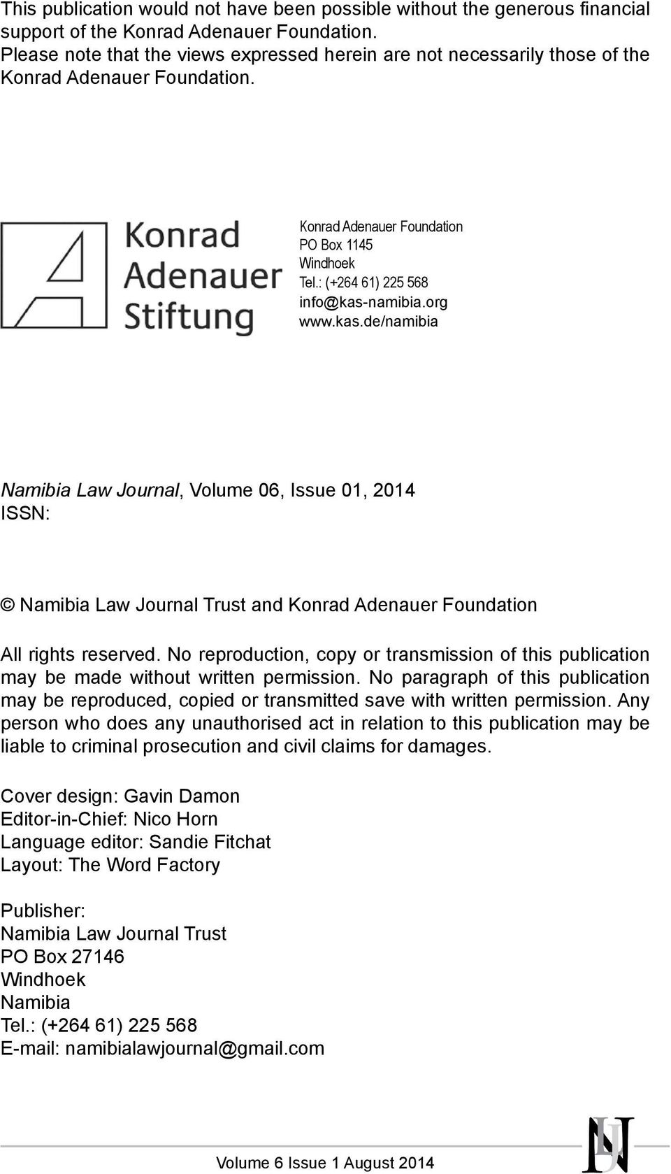 org www.kas.de/namibia Namibia Law Journal, Volume 06, Issue 01, 2014 ISSN: Namibia Law Journal Trust and Konrad Adenauer Foundation All rights reserved.