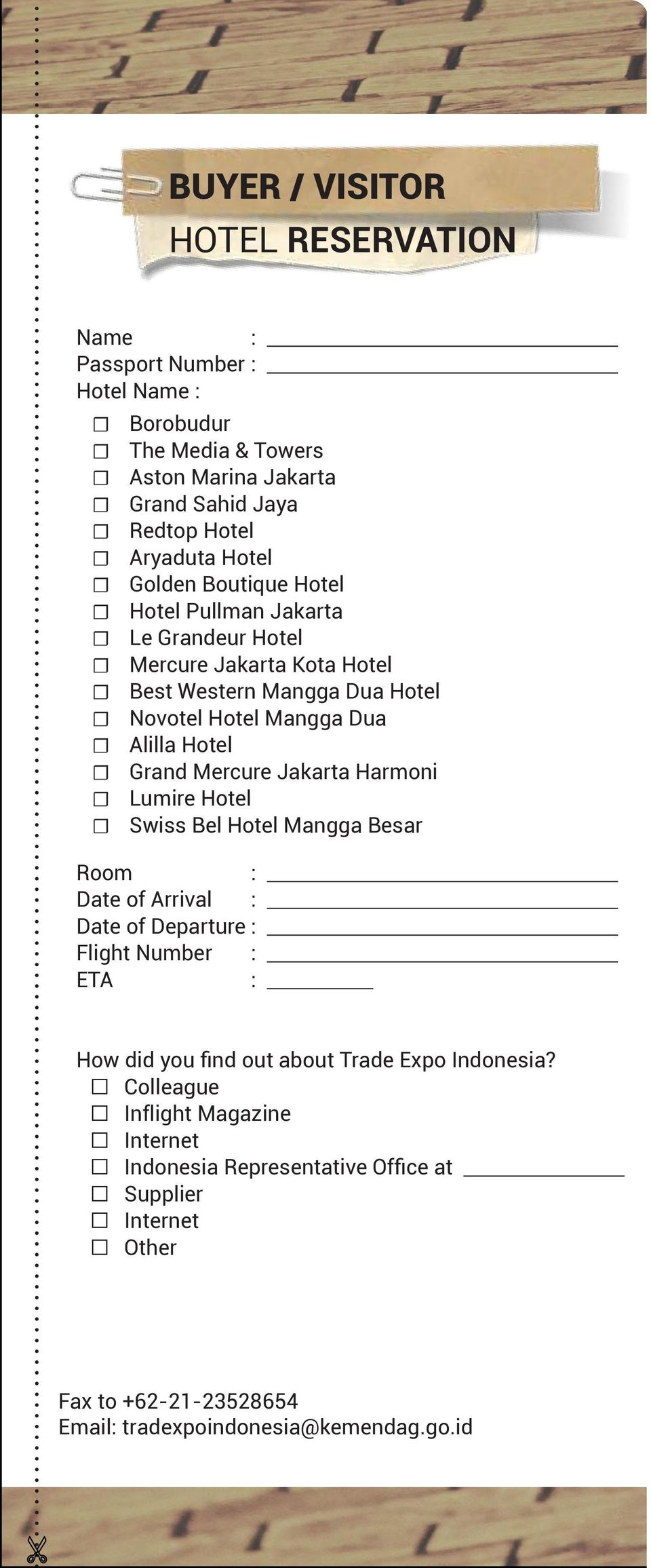 Mercure Jakarta Harmoni Lumire Hotel Swiss Bel Hotel Mangga Besar Room : Date of Arrival : Date of Departure : Flight Number : ETA : How did you find out about Trade