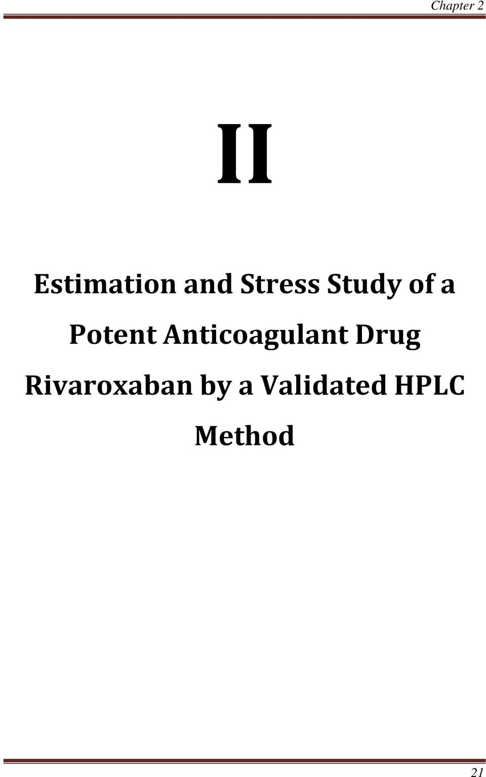 METHOD II Estimation and Stress Study of a Potent
