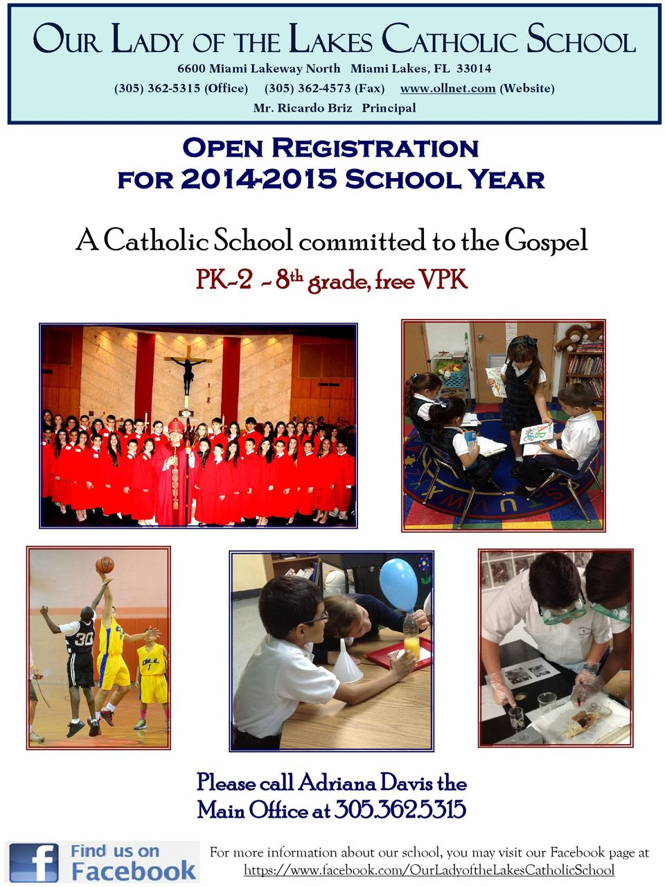 Ricardo Briz Principal Open Registration for 2014-2015 School Year A Catholic School committed to the Gospel PK-2-8 th