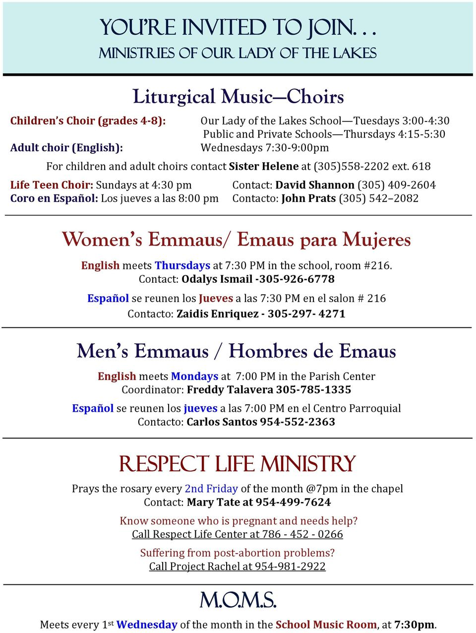 choir (English): Wednesdays 7:30-9:00pm For children and adult choirs contact Sister Helene at (305)558-2202 ext.