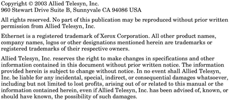 All other product names, company names, logos or other designations mentioned herein are trademarks or registered trademarks of their respective owners. Allied Telesyn, Inc.