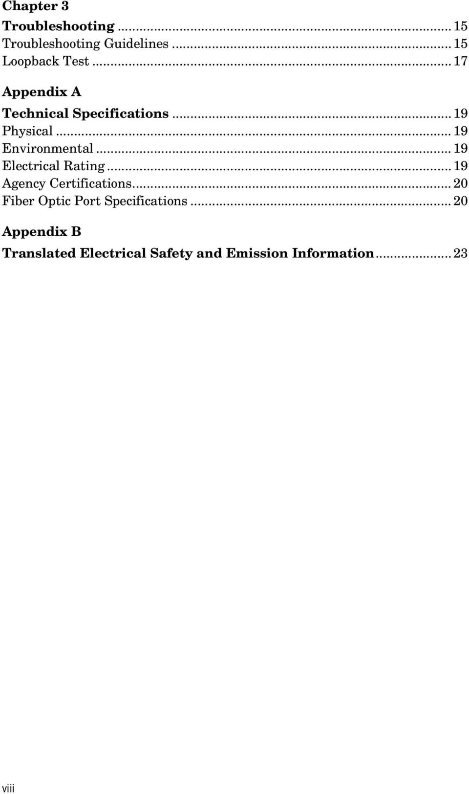 .. 19 Electrical Rating... 19 Agency Certifications.