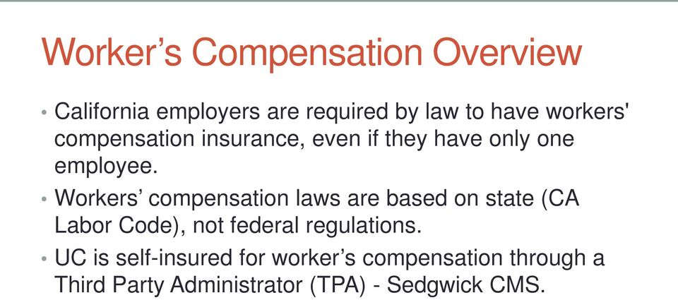 Workers compensation laws are based on state (CA Labor Code), not federal