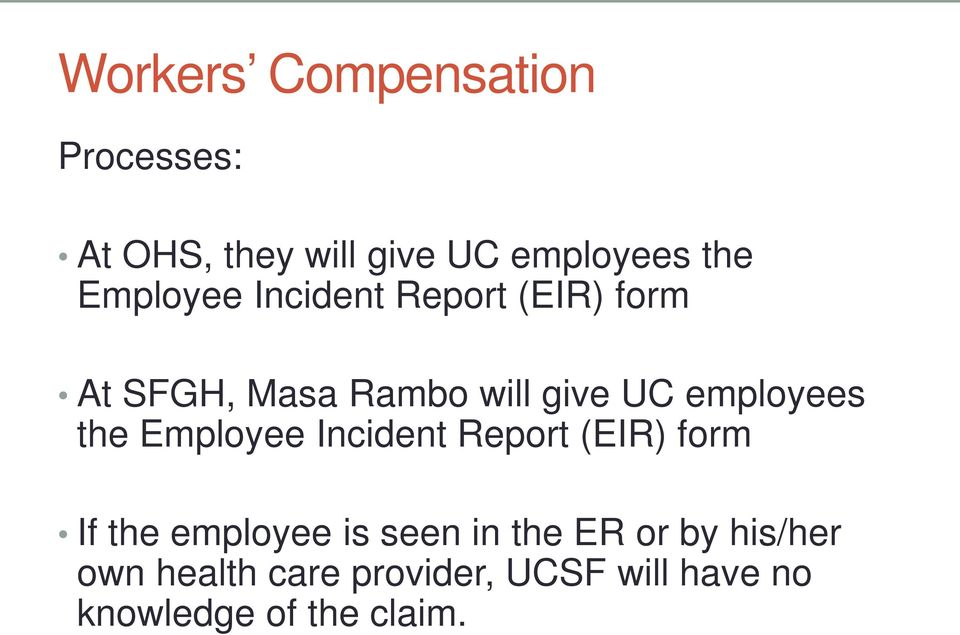 employees the Employee Incident Report (EIR) form If the employee is seen in