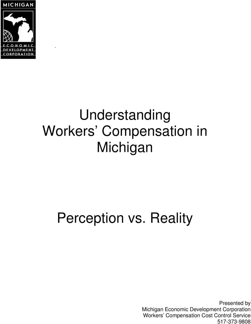 Reality Presented by Michigan Economic