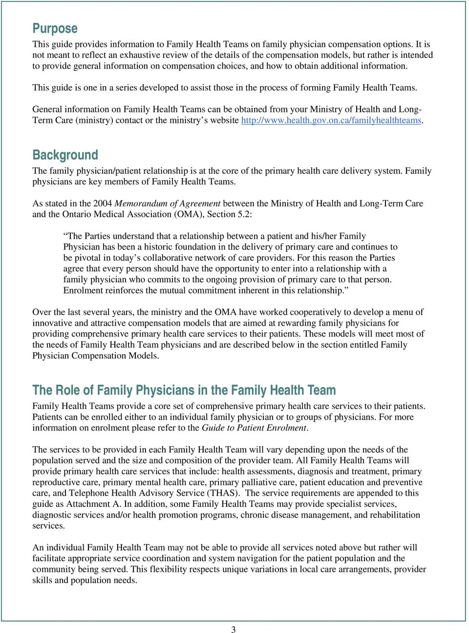 information. This guide is one in a series developed to assist those in the process of forming Family Health Teams.