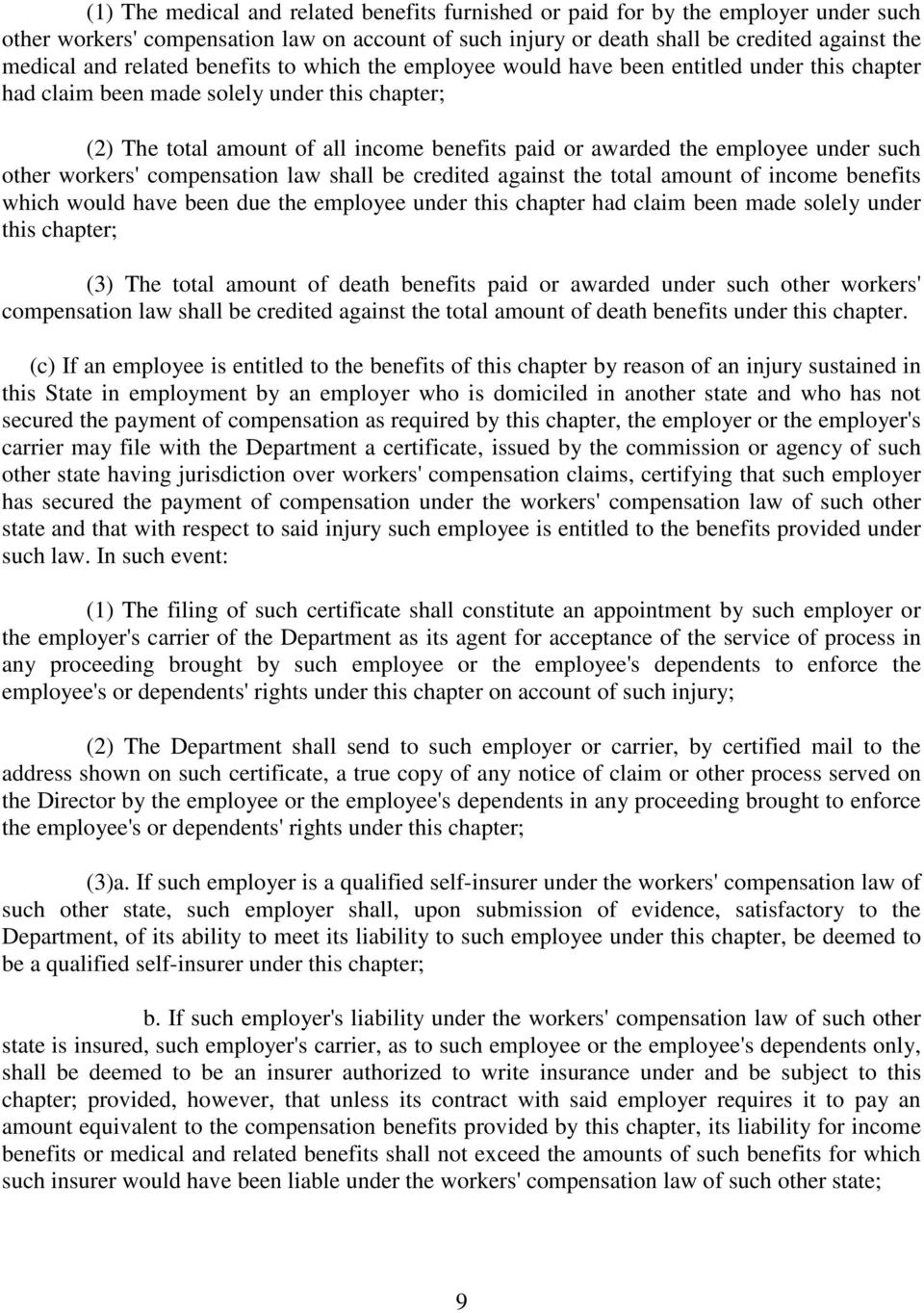 employee under such other workers' compensation law shall be credited against the total amount of income benefits which would have been due the employee under this chapter had claim been made solely