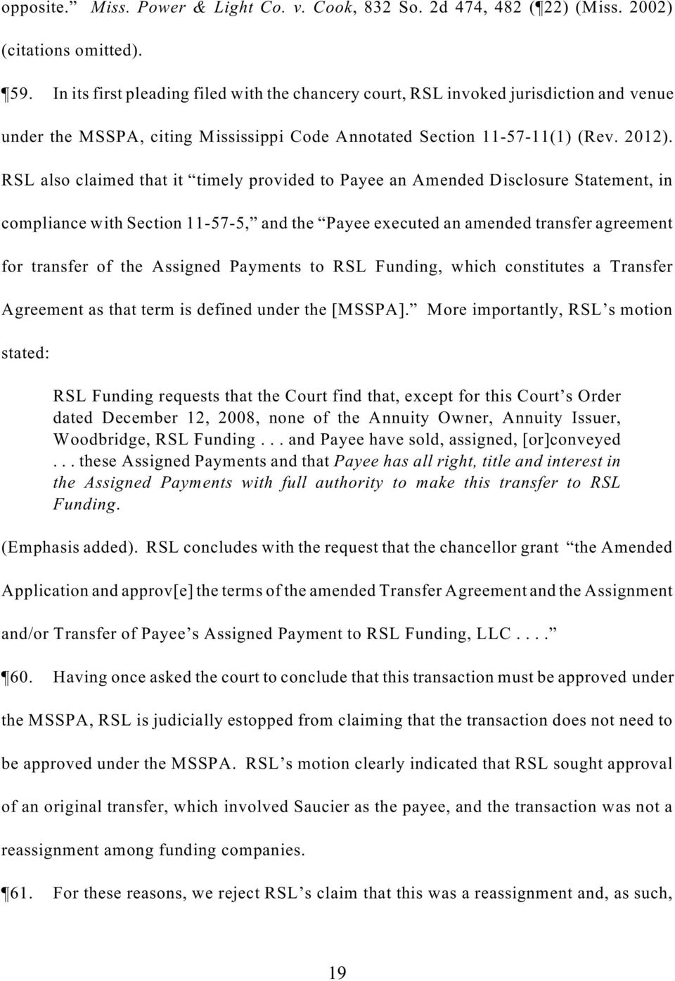 RSL also claimed that it timely provided to Payee an Amended Disclosure Statement, in compliance with Section 11-57-5, and the Payee executed an amended transfer agreement for transfer of the