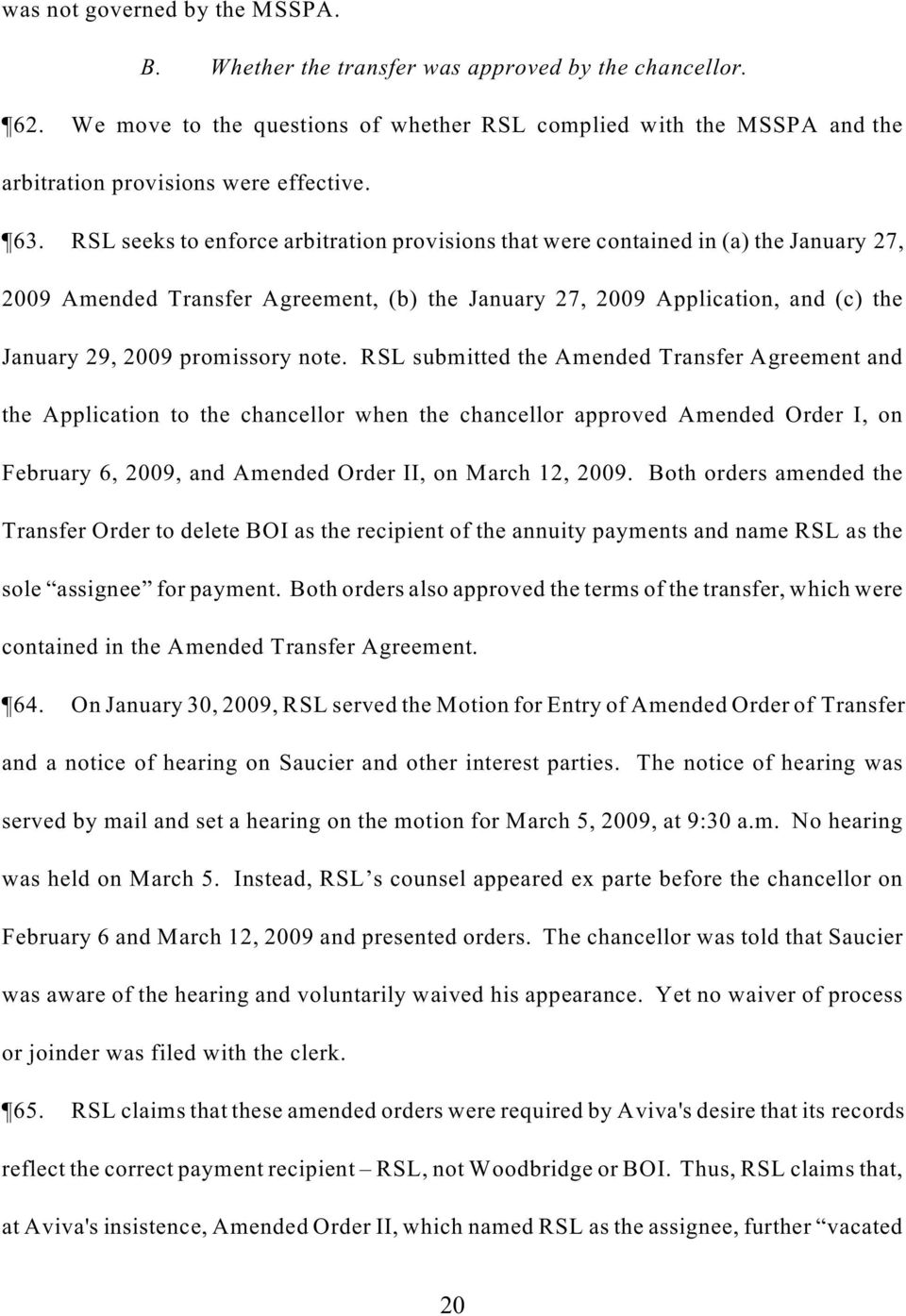 RSL seeks to enforce arbitration provisions that were contained in (a) the January 27, 2009 Amended Transfer Agreement, (b) the January 27, 2009 Application, and (c) the January 29, 2009 promissory