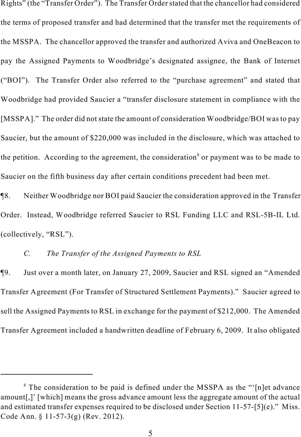 The Transfer Order also referred to the purchase agreement and stated that Woodbridge had provided Saucier a transfer disclosure statement in compliance with the [MSSPA].