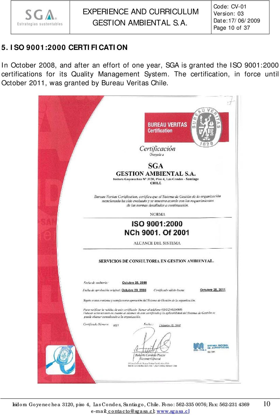 granted the ISO 9001:2000 certifications for its Quality Management System.