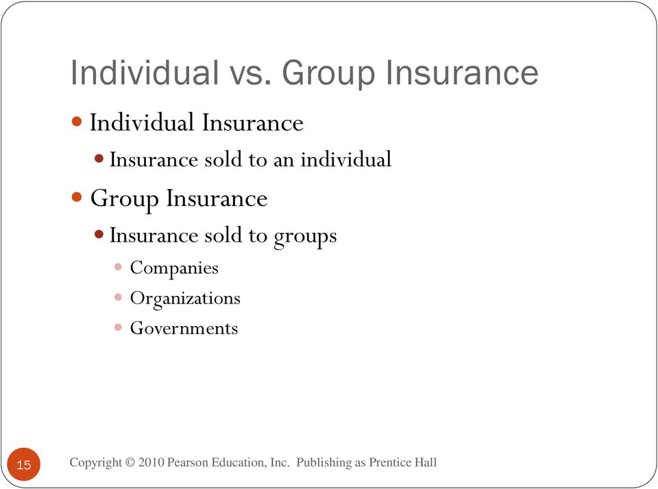 Insurance sold to an individual Group