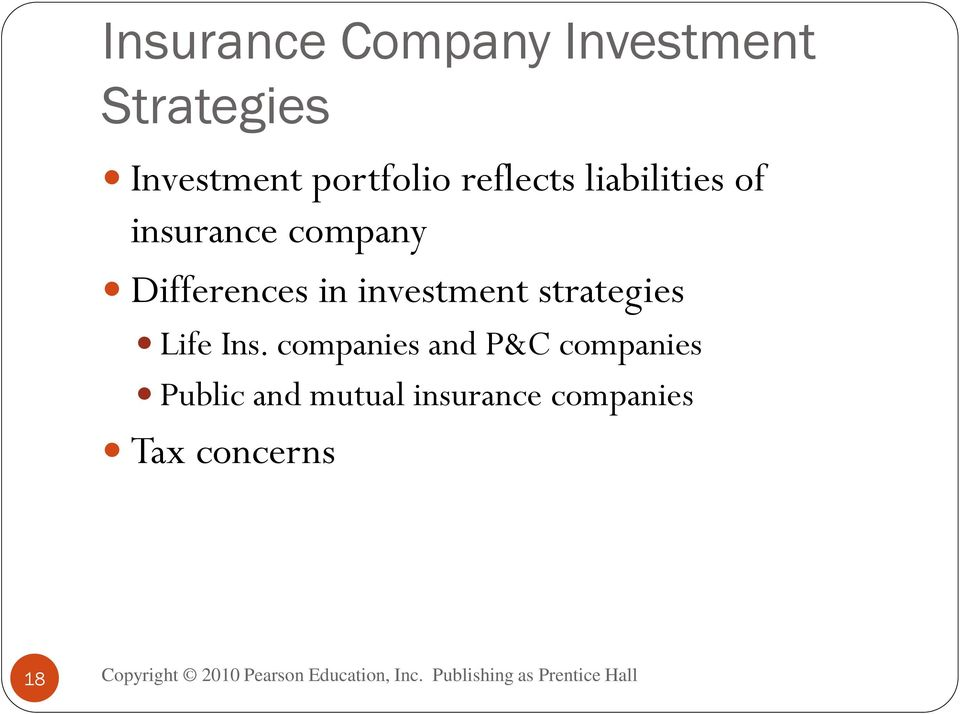 Differences in investment strategies Life Ins.