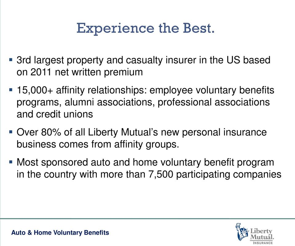 relationships: employee voluntary benefits programs, alumni associations, professional associations and credit