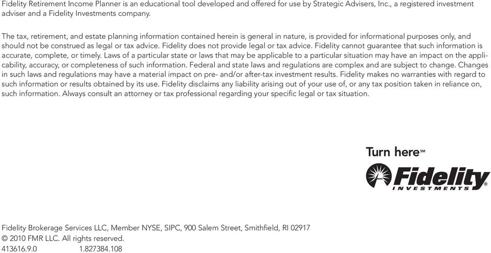 Fidelity does not provide legal or tax advice. Fidelity cannot guarantee that such information is accurate, complete, or timely.