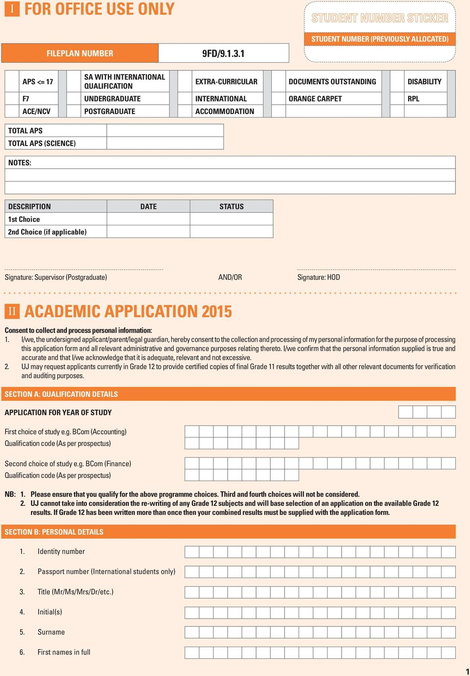 POSTGRADUATE ACCOMMODATION TOTAL APS TOTAL APS (SCIENCE) NOTES: DESCRIPTION DATE STATUS 1st Choice 2nd Choice (if applicable) Signature: Supervisor (Postgraduate) AND/OR Signature: HOD II ACADEMIC