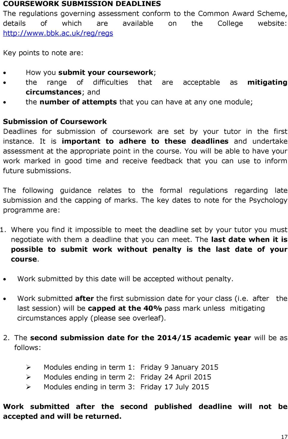 module; Submission of Coursework Deadlines for submission of coursework are set by your tutor in the first instance.