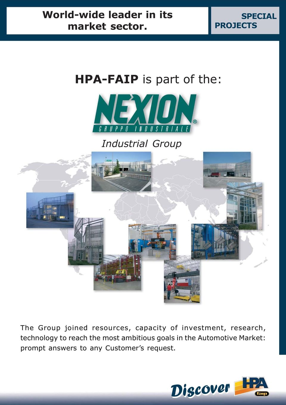 funcionales The Group joined resources, capacity of investment,