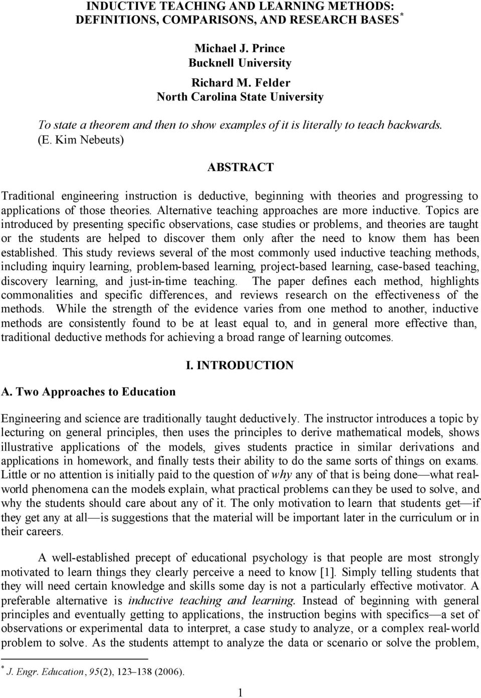 Kim Nebeuts) ABSTRACT Traditional engineering instruction is deductive, beginning with theories and progressing to applications of those theories. Alternative teaching approaches are more inductive.