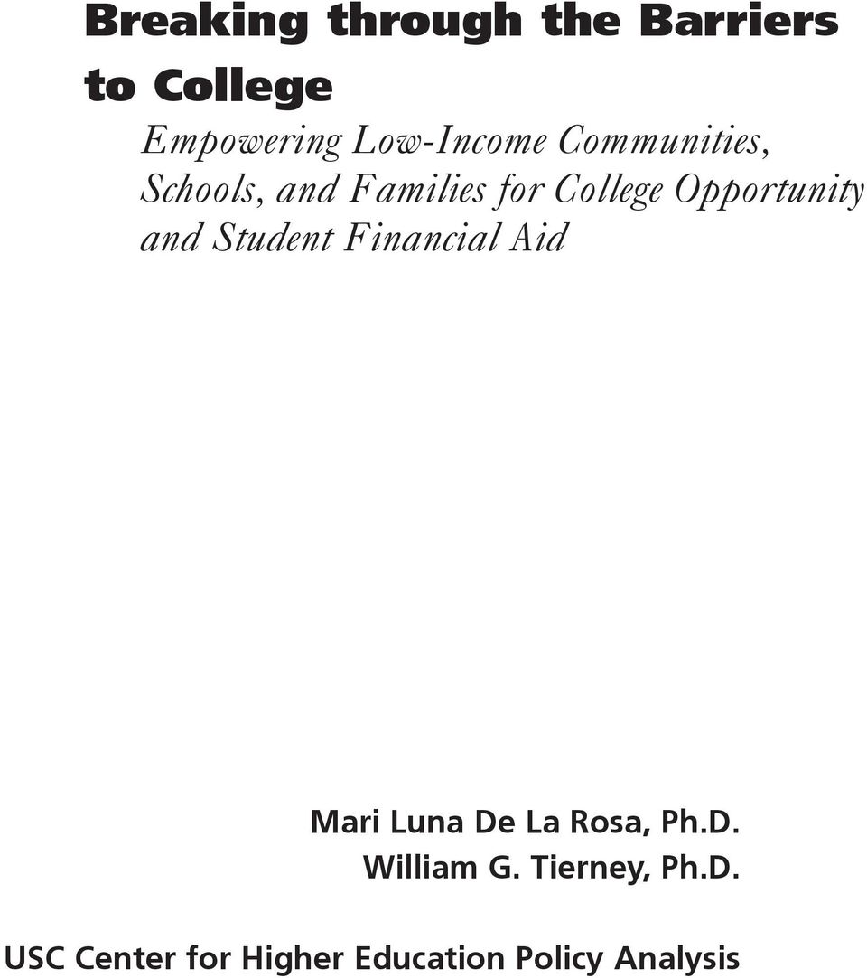 Student Financial Aid Mari Luna De La Rosa, Ph.D. William G.