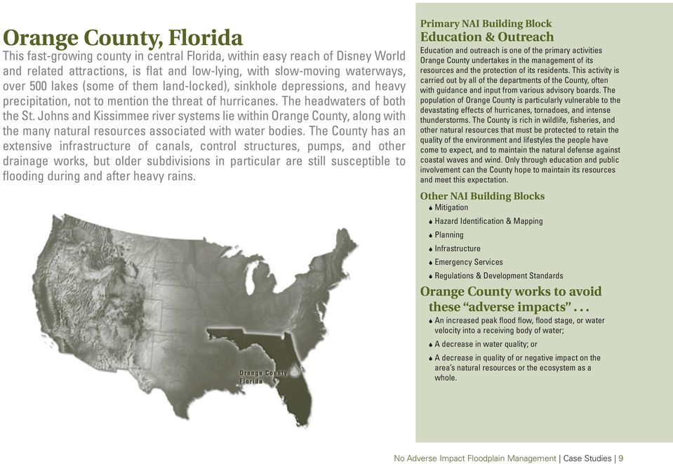 Johns and Kissimmee river systems lie within Orange County, along with the many natural resources associated with water bodies.