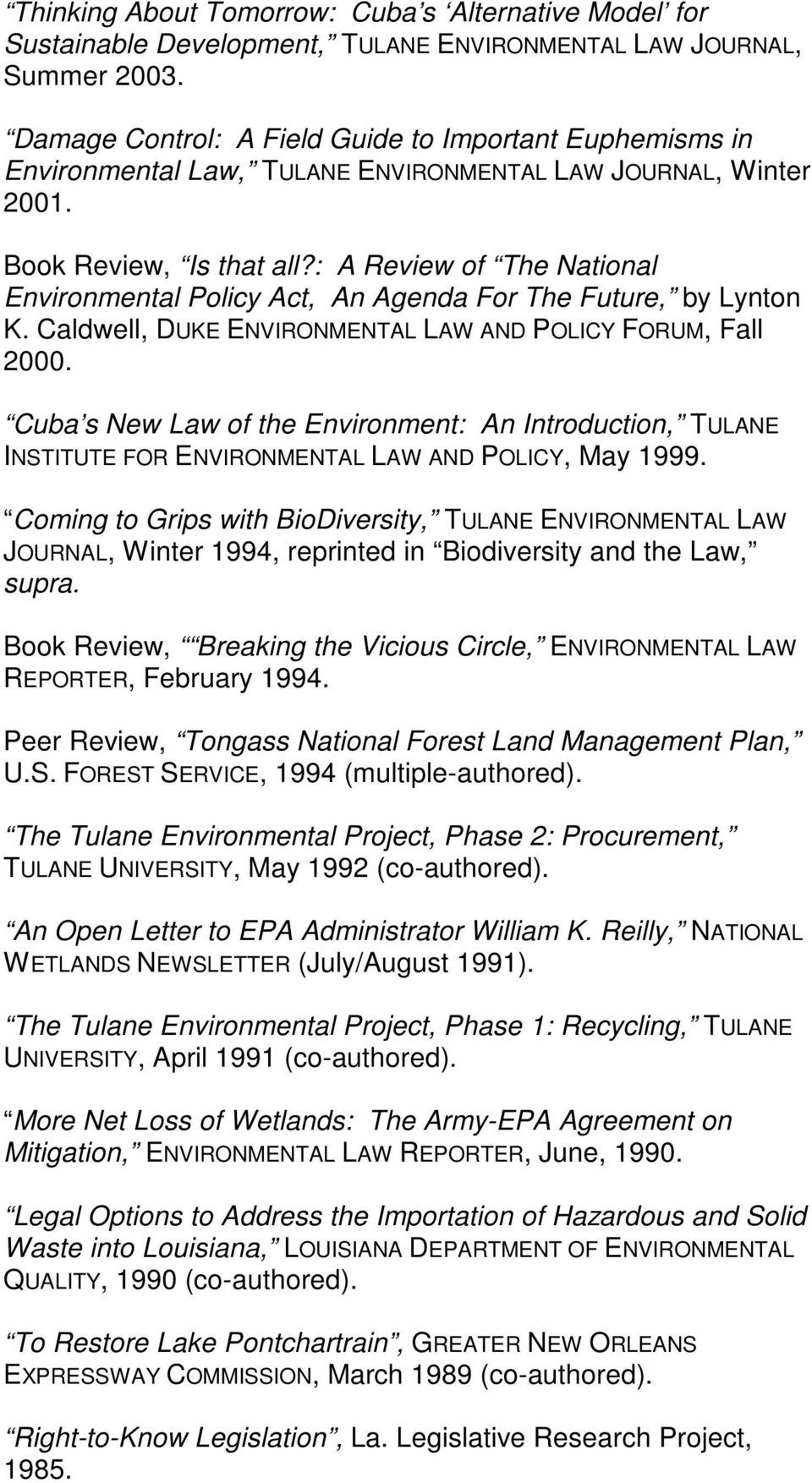 : A Review of The National Environmental Policy Act, An Agenda For The Future, by Lynton K. Caldwell, DUKE ENVIRONMENTAL LAW AND POLICY FORUM, Fall 2000.