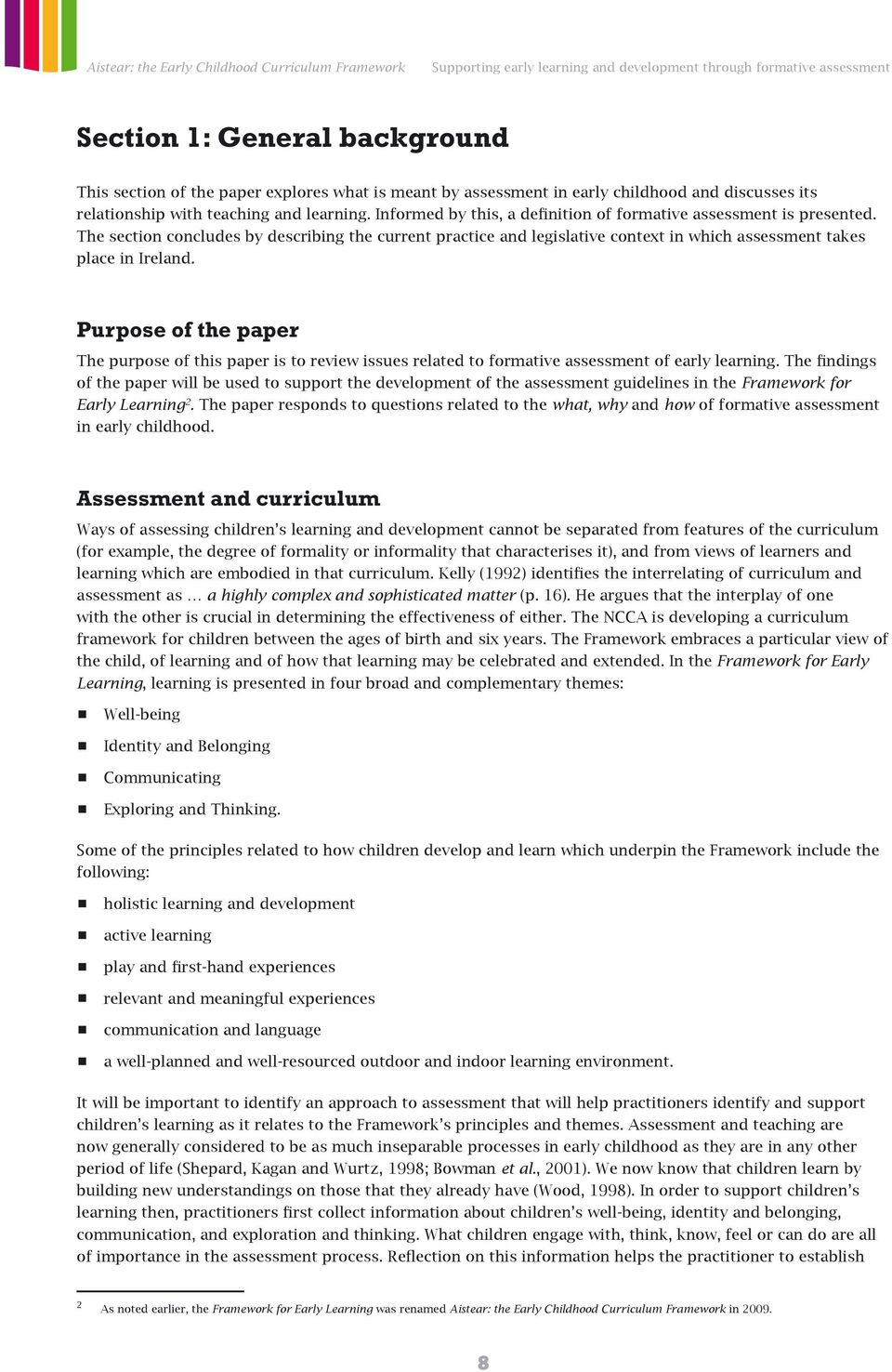 Purpose of the paper The purpose of this paper is to review issues related to formative assessment of early learning.